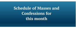 Schedule of Masses and Confessions for this month